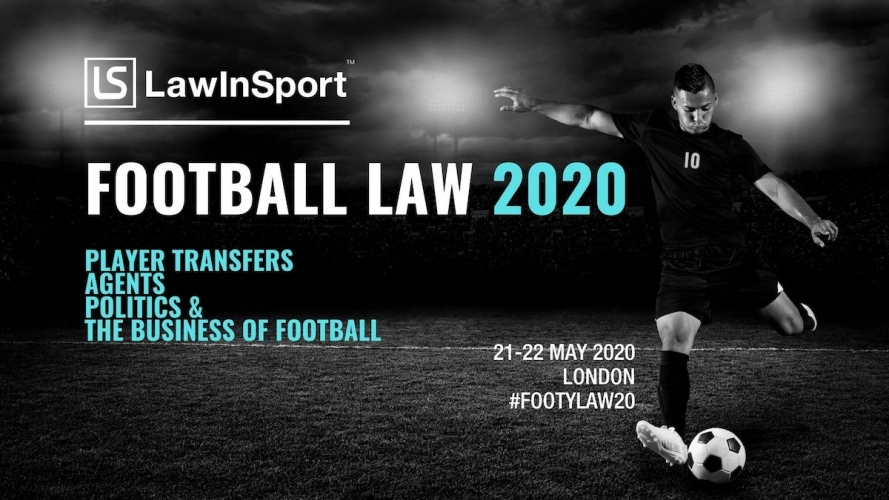 Football Law 2020 - Player Transfers, Agents, Politics and the Business of Football