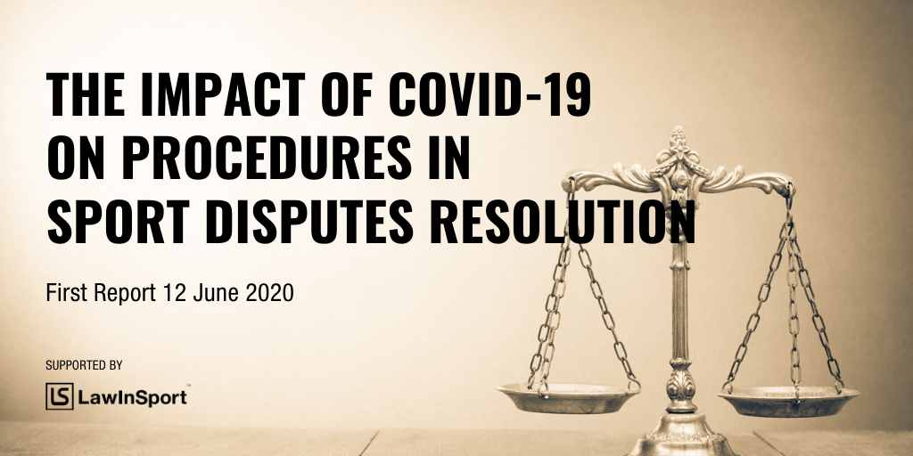Title image: The impact of COVID-19 on procedures in Sport Disputes Resolution - First Report 12 June 2020