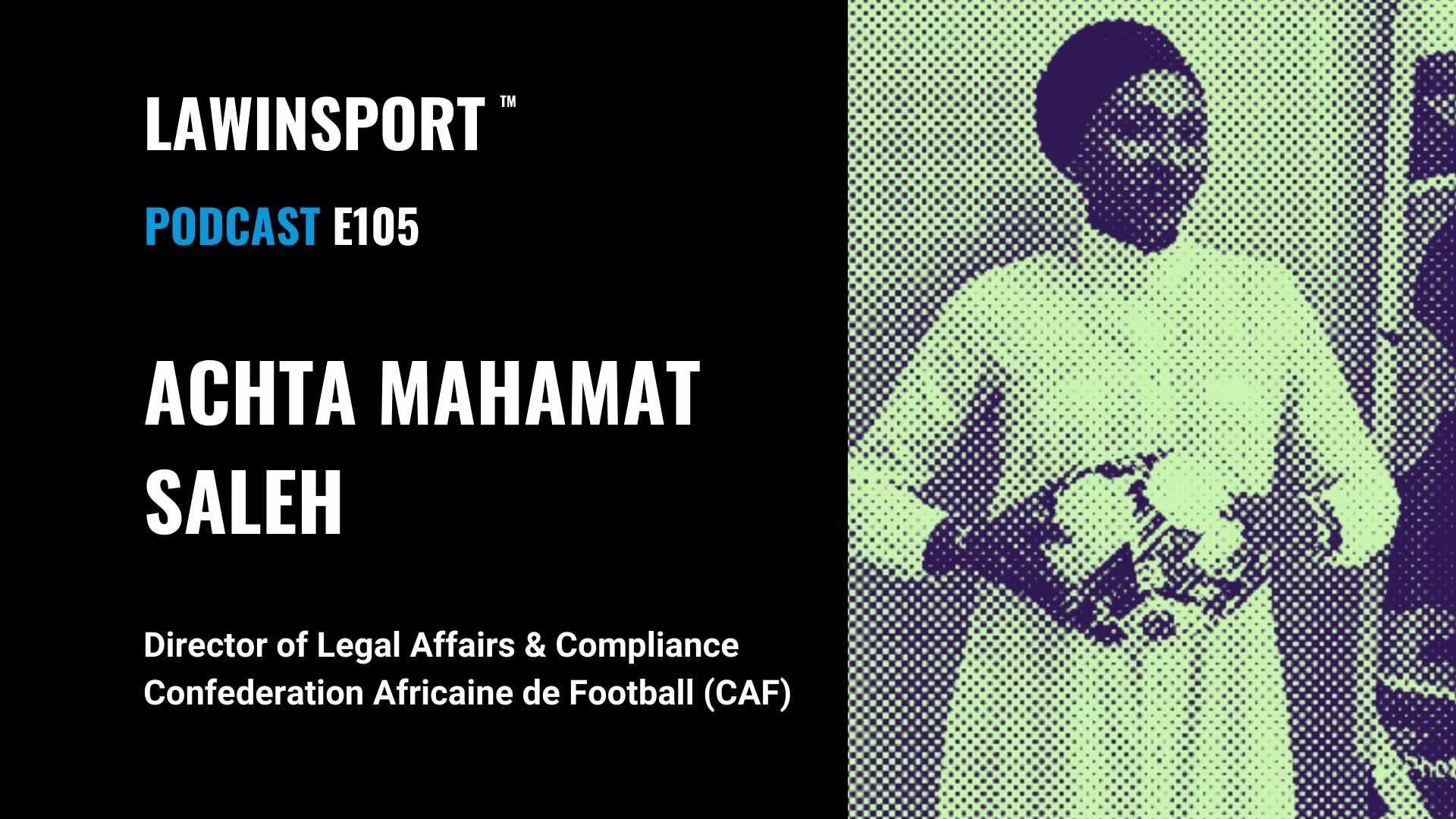 Achta Mahamat Saleh, Director of Legal Affairs & Compliance, CAF - E105