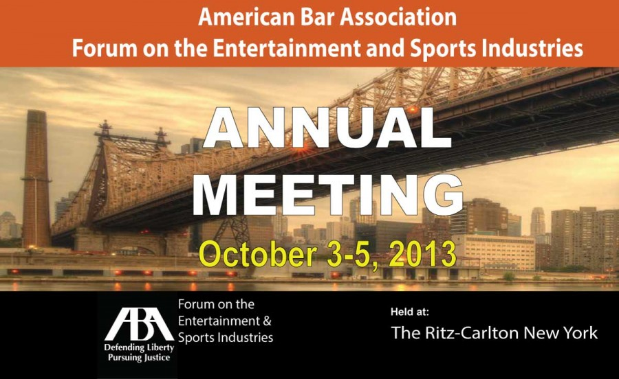American Bar Association Forum on the Entertainment and Sports Industries 2013