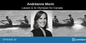 Career transition from athlete to lawyer: Interview with Andréanne Morin - Episode 42