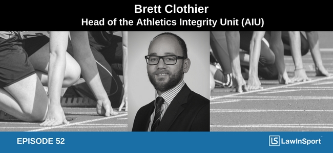 Podcast with Brett Clothier - Head of the Athletics Integrity Unit