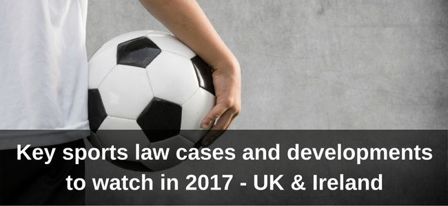 Title image for Key sports law cases and developments to watch in 2017- UK & Ireland