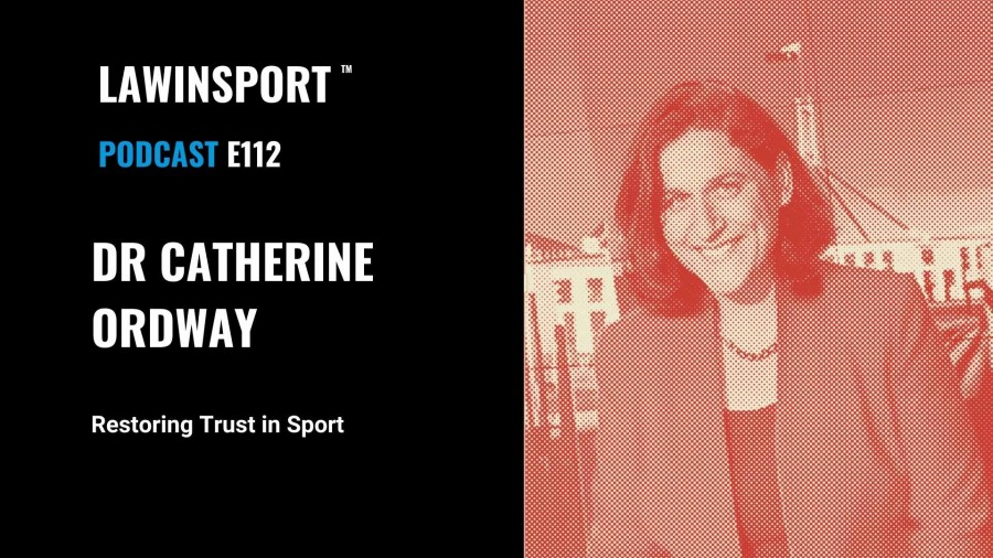 Dr Catherine Ordway, Restoring Trust in Sport E112