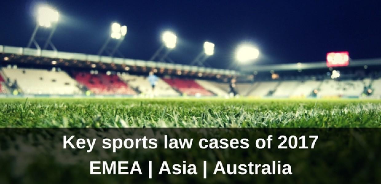 EMEA Asia and Australia Key Sports Law Issues 2017 Image