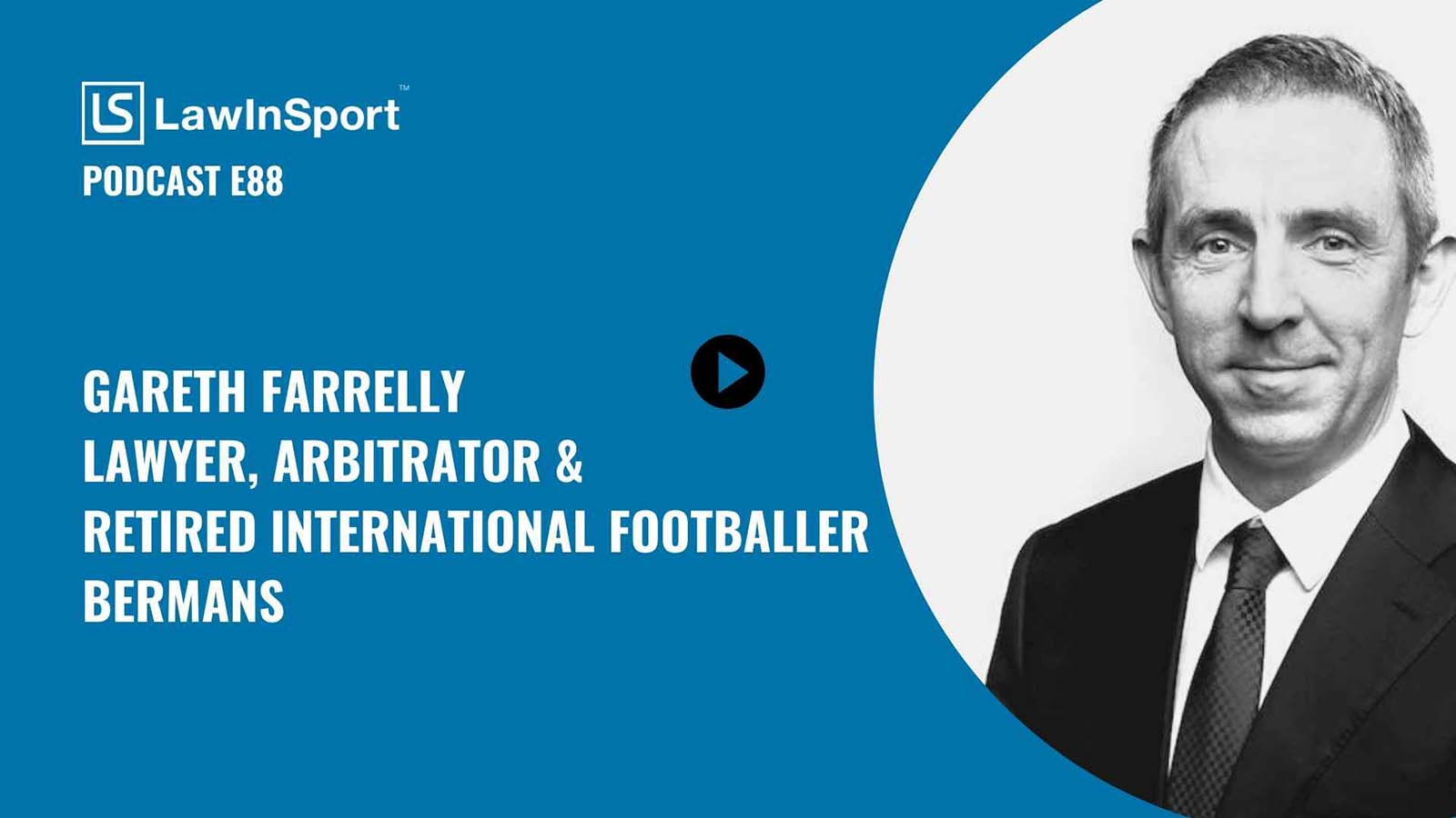 Gareth Farrelly - Lawyer, Arbitrator and Former Pro Football Player Episode 88
