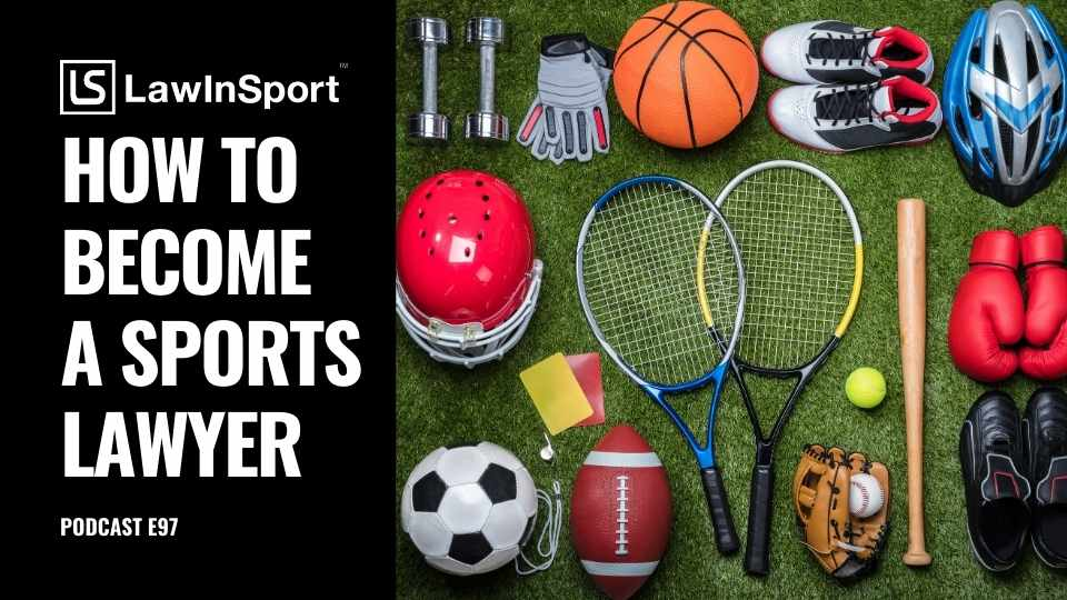 How to become a sports lawyer with LawInSport, Founder, Sean Cottrell E97