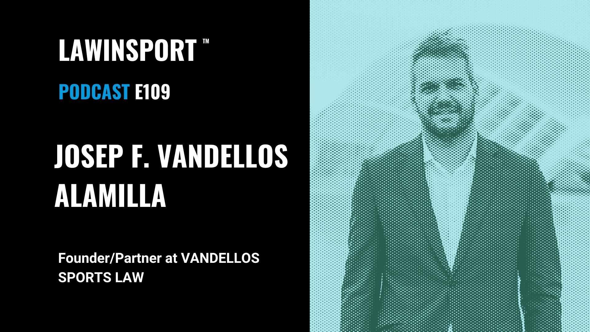 Josep F. Vandellos Alamilla, Founder/Partner at VANDELLOS SPORTS LAW - E109