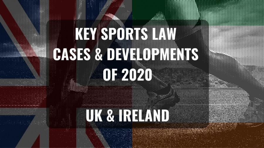 Key sports law cases and developments of 2020 – UK & Ireland