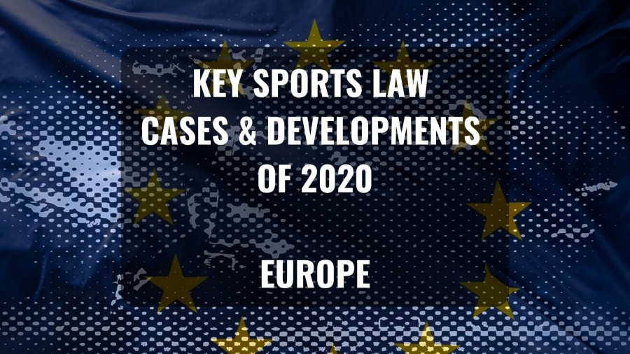 Key sports law cases and developments of 2020 - Europe