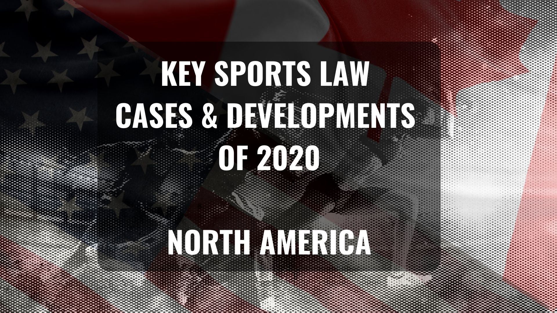 Key sports law cases and developments of 2020 – North America