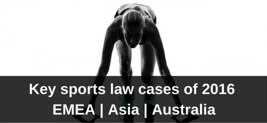Title image Key sports law cases of 2016 - EMEA, Asia, Australia