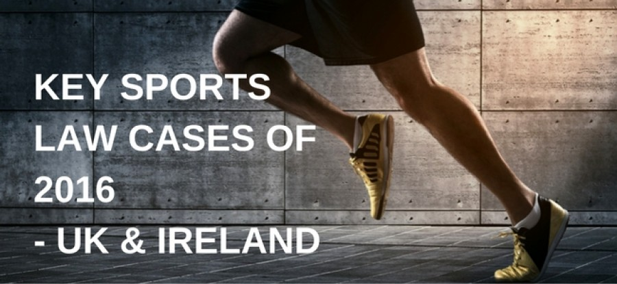 Title image for Key sports law cases of 2016 - UK & Ireland