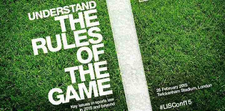 Speakers confirmed for LawInSport's Understand The Rules of The Game Conference - Key issues in Sports Law in 2015