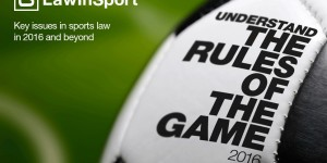 Speakers confirmed to discuss key Issues in sports law in 2016 and Beyond