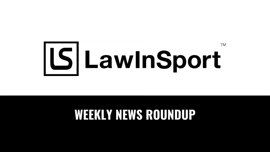 LawInSport Weekly News Roundup