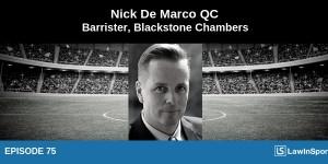 Episode 75: Nick De Marco QC