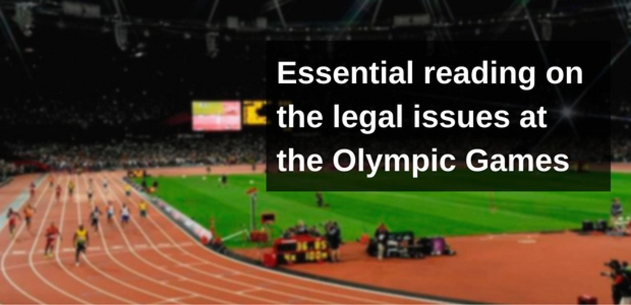 Essential reading to understand the legal issues at the Olympic Games