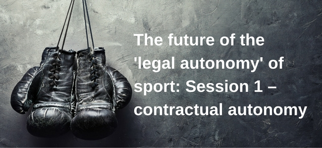 The future of the 'legal autonomy' of sport: Session 1 – contractual autonomy