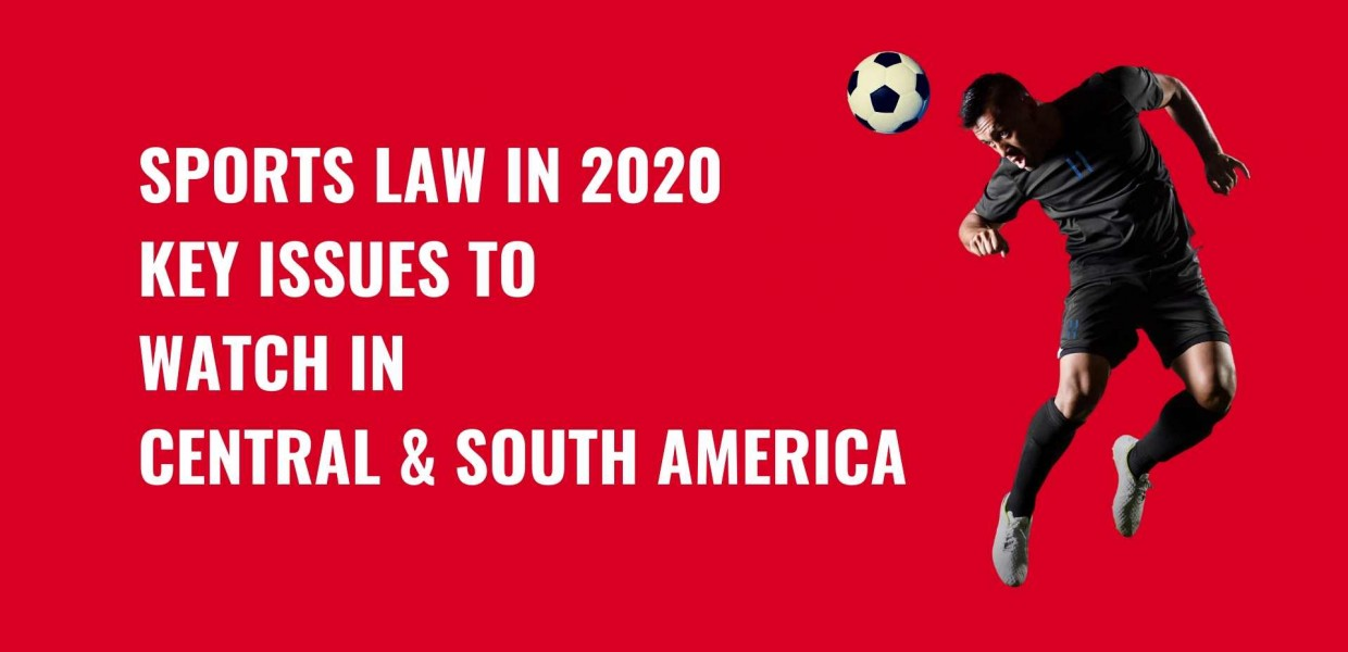 Title image Sports law in 2020 - key issues to watch in Central & South America