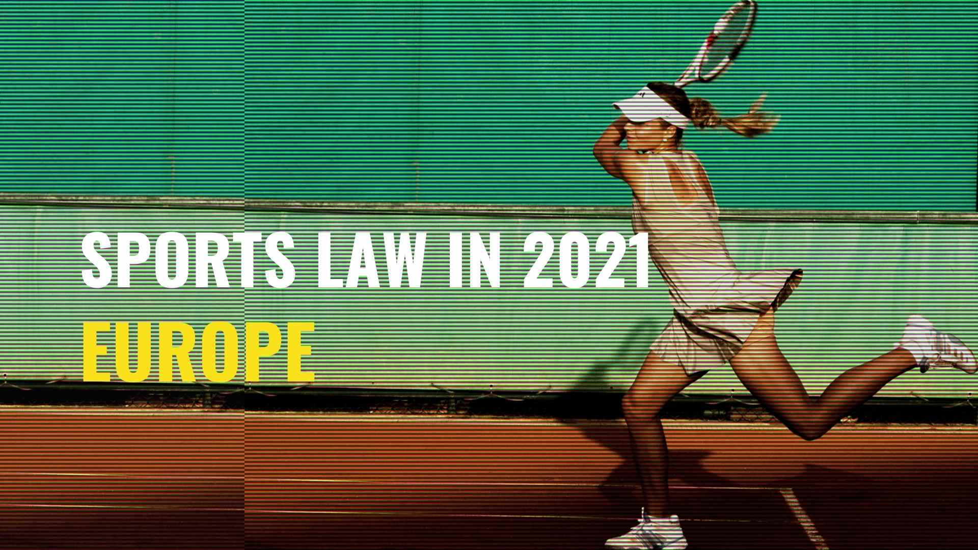 Title image of tennis player - Sports law in 2021 – key issues to watch in Europe