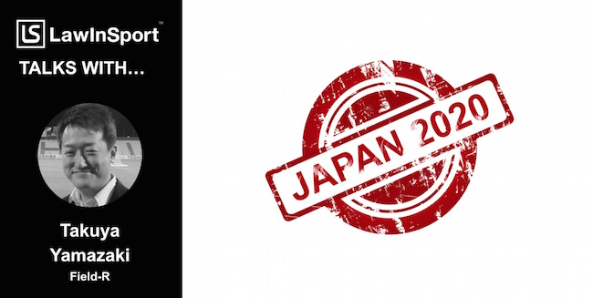 Title image for interview with Takuya Yamazaki re sports law and 2020 Tokyo Olympic and Paralympic Games