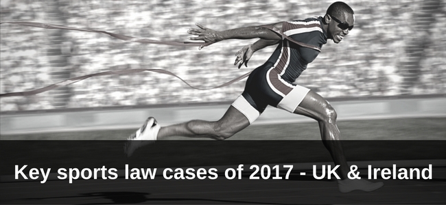 UK and Ireland Key Sports Law Issues of 2017 Image