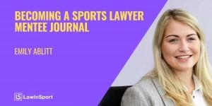 Title image: becoming a sports lawyer - LawInSport mentee journal - Emily Ambitt