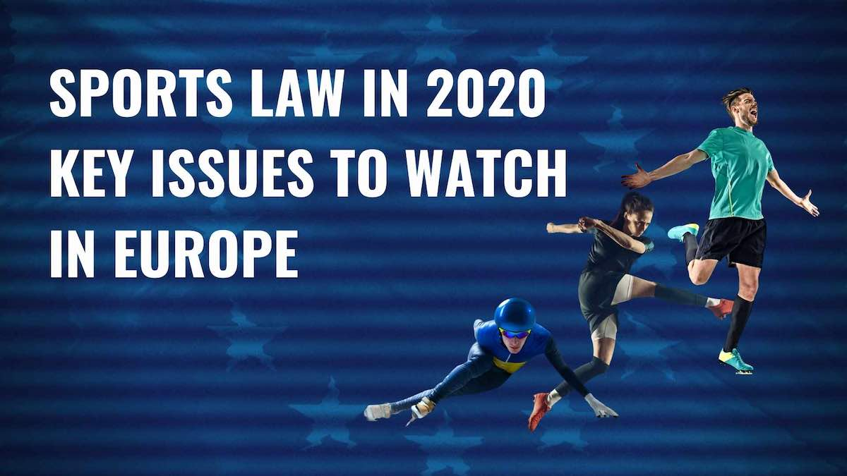 title image Sports law in 2020 - key issues to watch in Europe