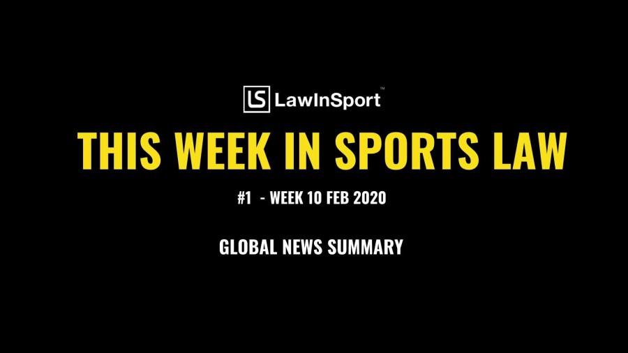This Week In Sports Law - Week 10 Feb 2020